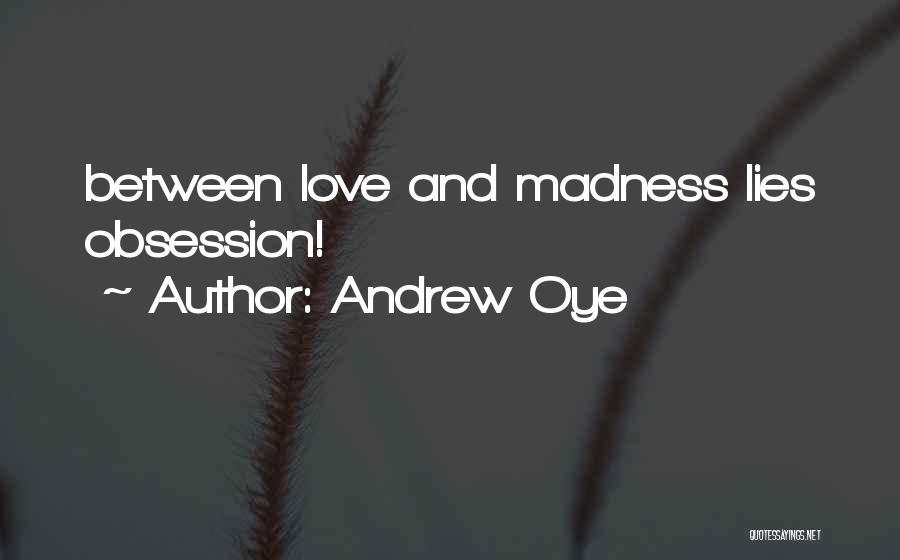 Andrew Oye Quotes 846932