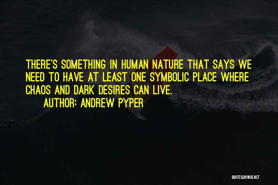 Andrew Pyper Quotes 1088403