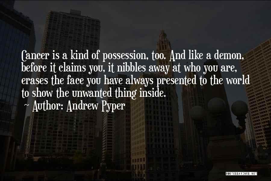 Andrew Pyper Quotes 1100992