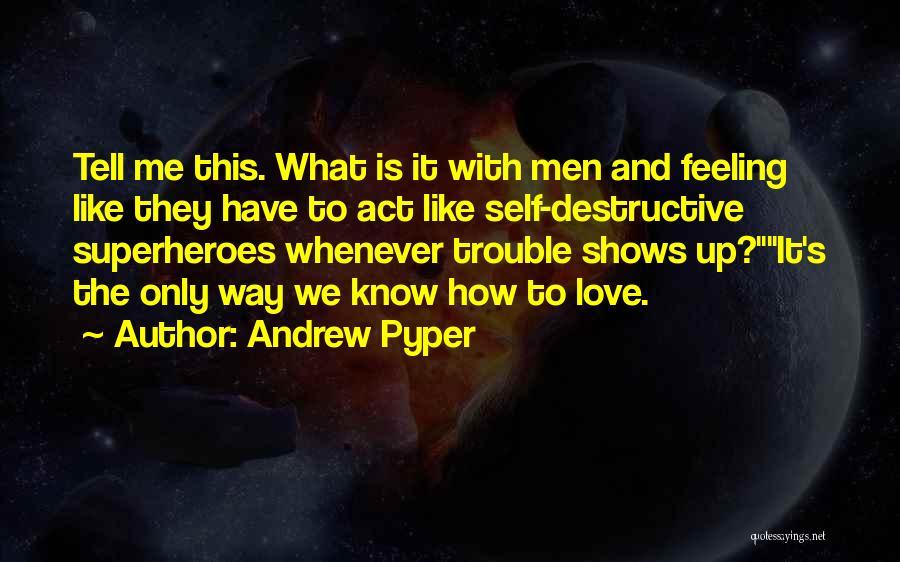 Andrew Pyper Quotes 1116821