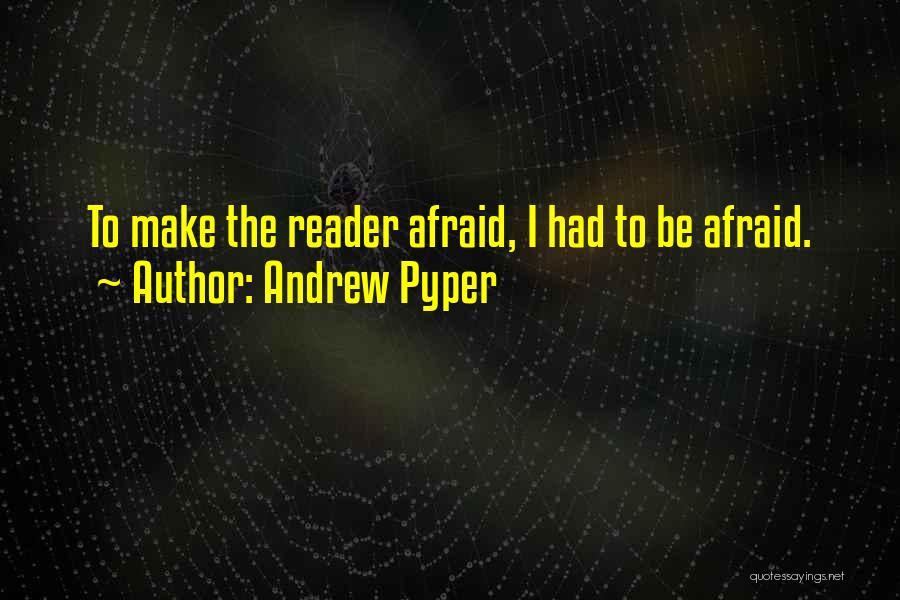 Andrew Pyper Quotes 1189793