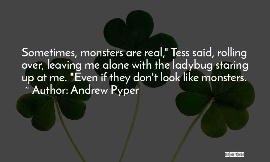 Andrew Pyper Quotes 1473282