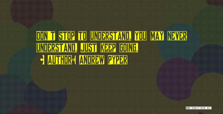 Andrew Pyper Quotes 1486325