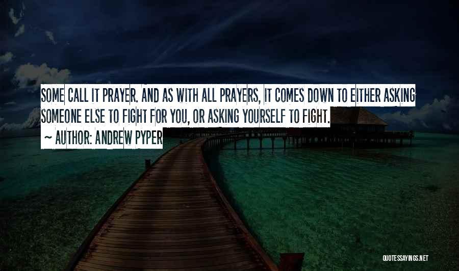 Andrew Pyper Quotes 1513066
