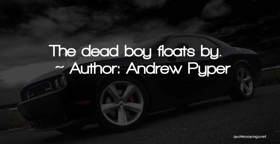 Andrew Pyper Quotes 1571354