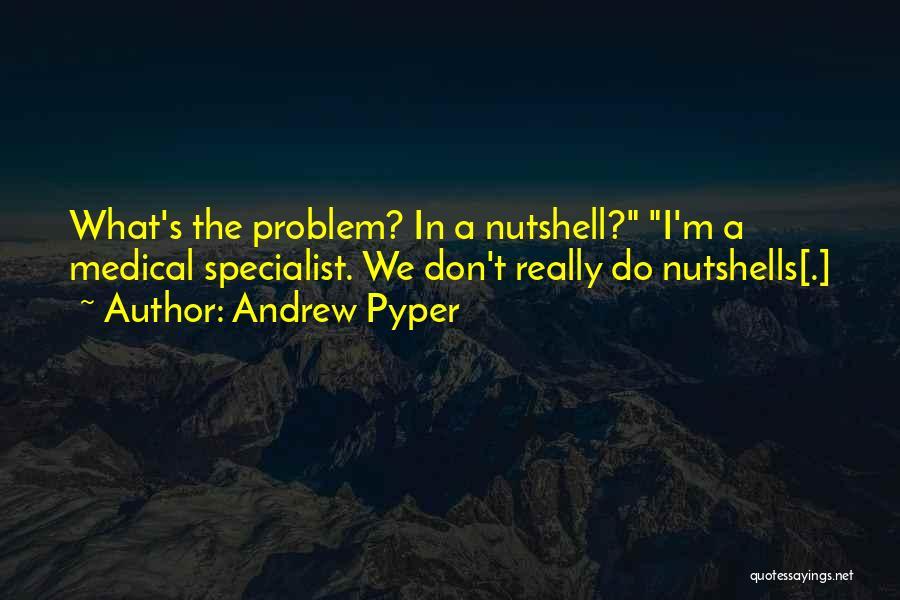 Andrew Pyper Quotes 1578011