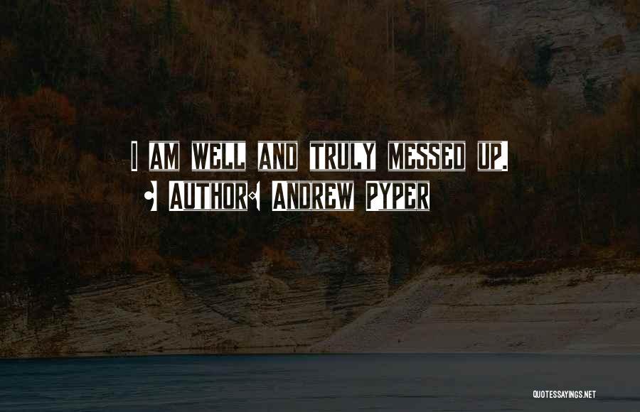 Andrew Pyper Quotes 173990