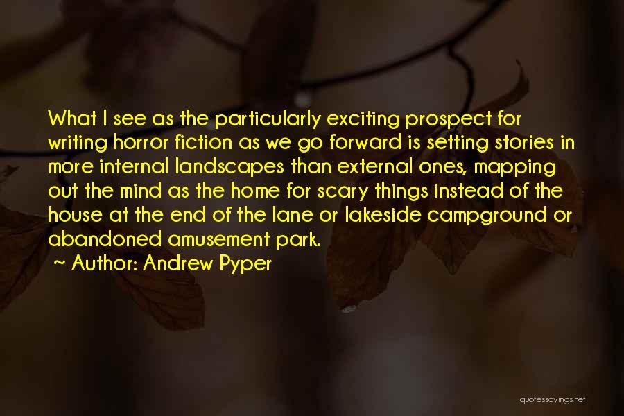 Andrew Pyper Quotes 1842845