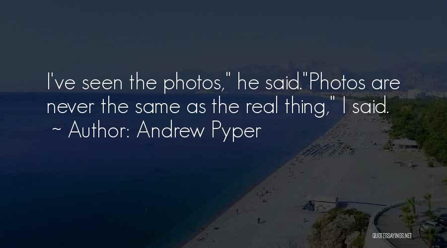 Andrew Pyper Quotes 1893900