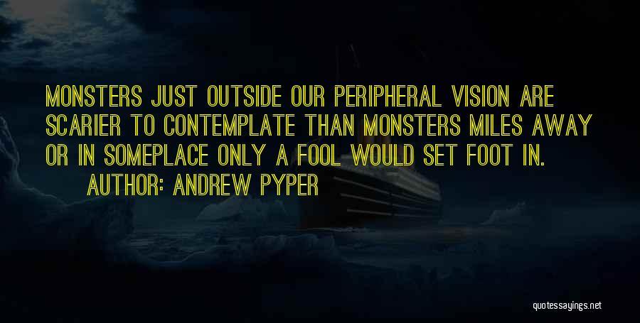 Andrew Pyper Quotes 2074963