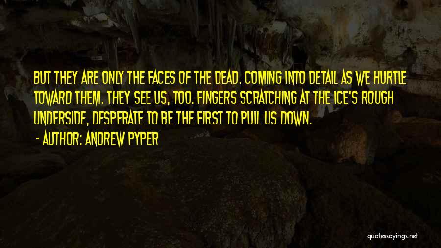 Andrew Pyper Quotes 2195793