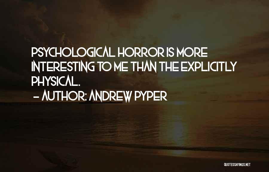 Andrew Pyper Quotes 466884