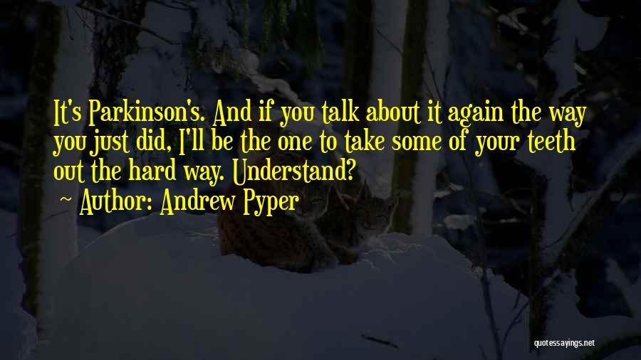 Andrew Pyper Quotes 640013