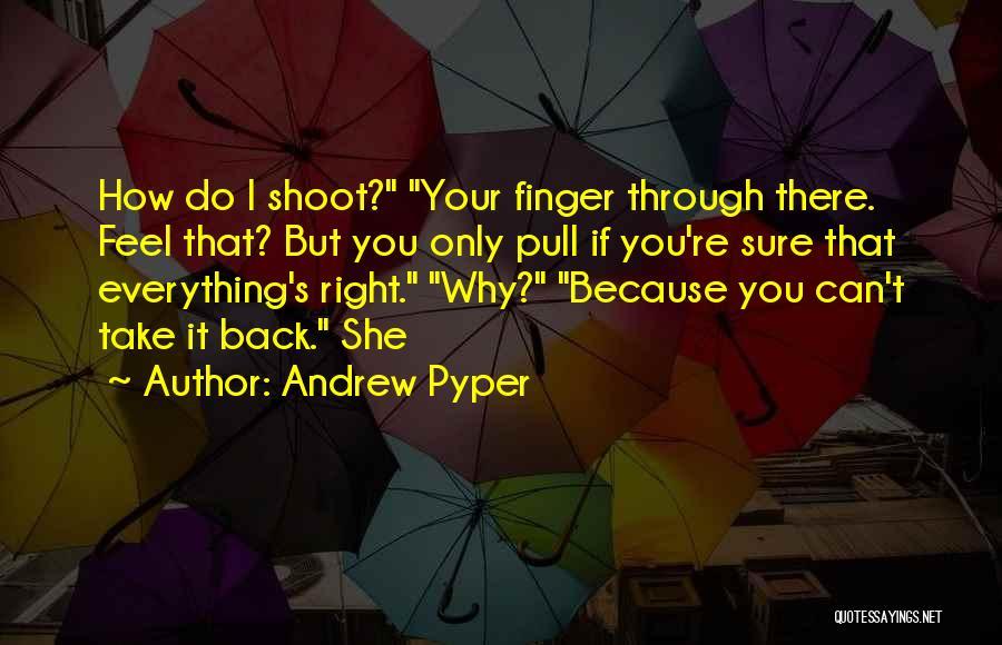 Andrew Pyper Quotes 820881
