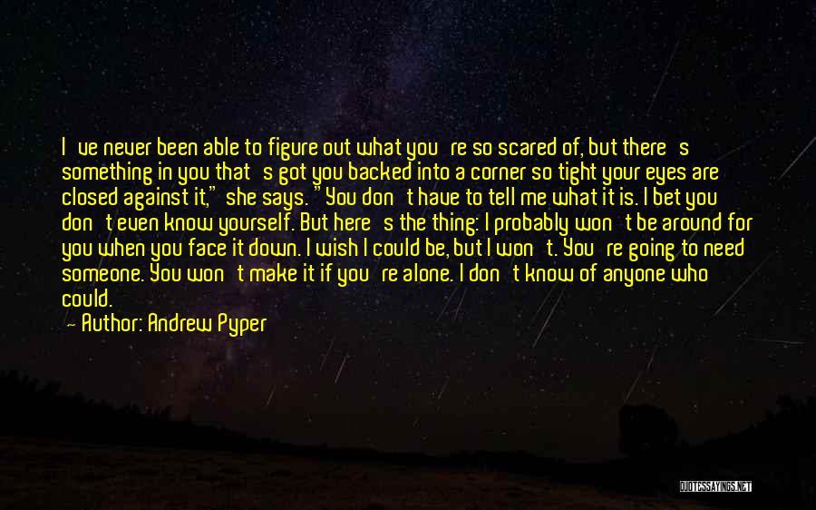 Andrew Pyper Quotes 831411