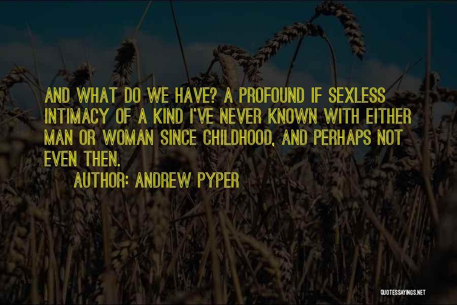 Andrew Pyper Quotes 846689
