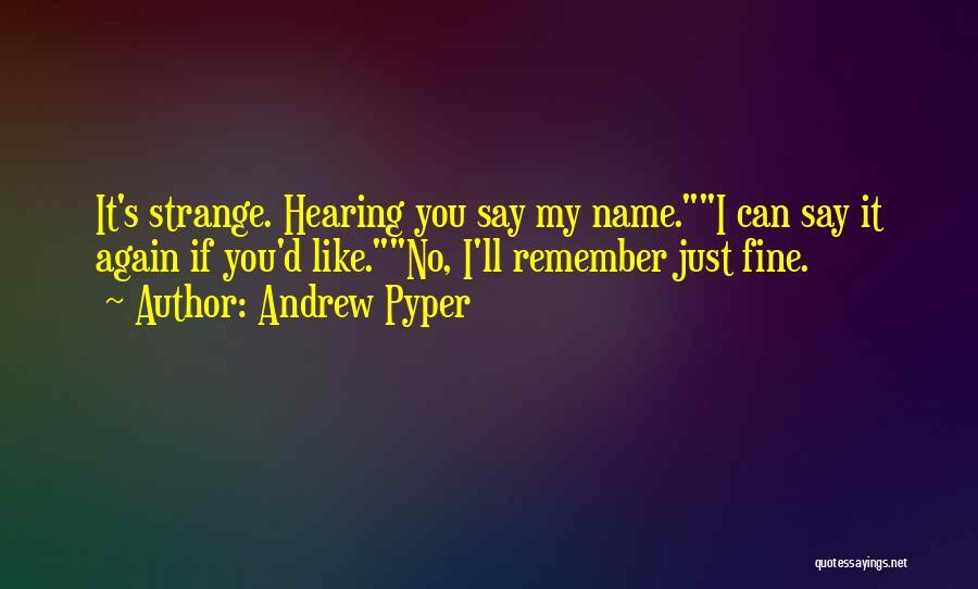 Andrew Pyper Quotes 904107