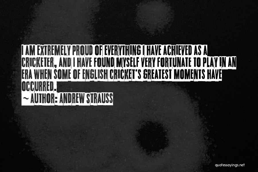 Andrew Strauss Quotes 1051286