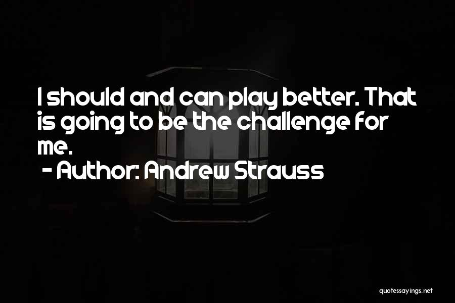 Andrew Strauss Quotes 2018310