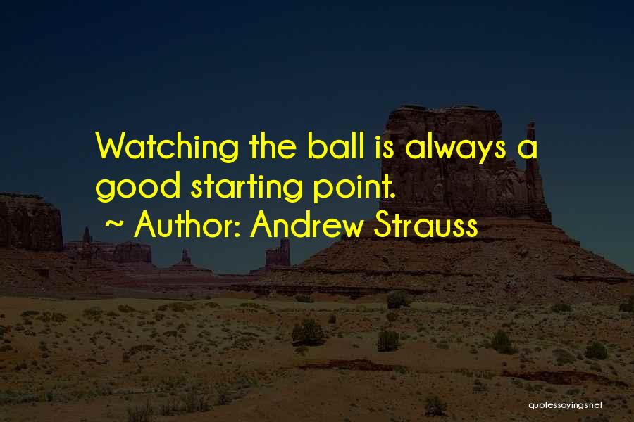 Andrew Strauss Quotes 308153