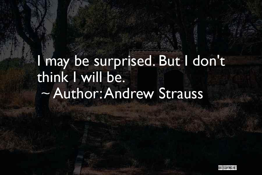 Andrew Strauss Quotes 809274