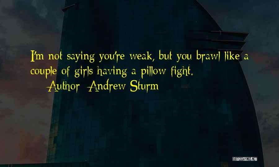 Andrew Sturm Quotes 1843464