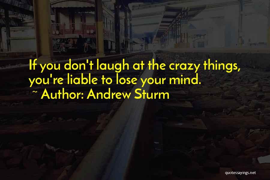 Andrew Sturm Quotes 1963280