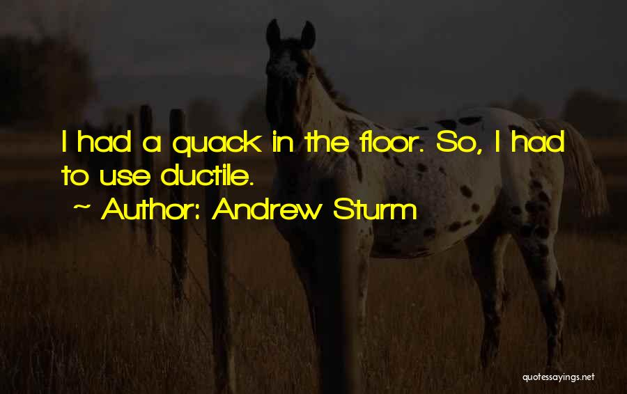 Andrew Sturm Quotes 1970730