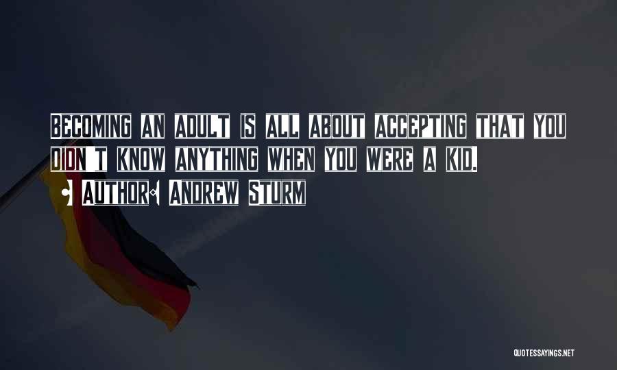 Andrew Sturm Quotes 2028897