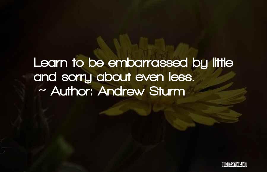 Andrew Sturm Quotes 589517