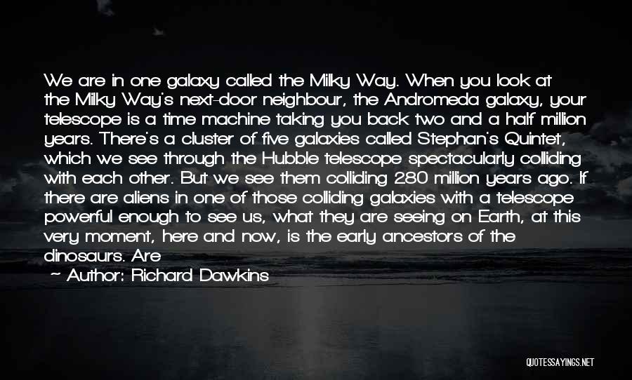 Andromeda Galaxy Quotes By Richard Dawkins