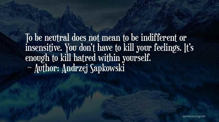Andrzej Sapkowski Quotes 1696077