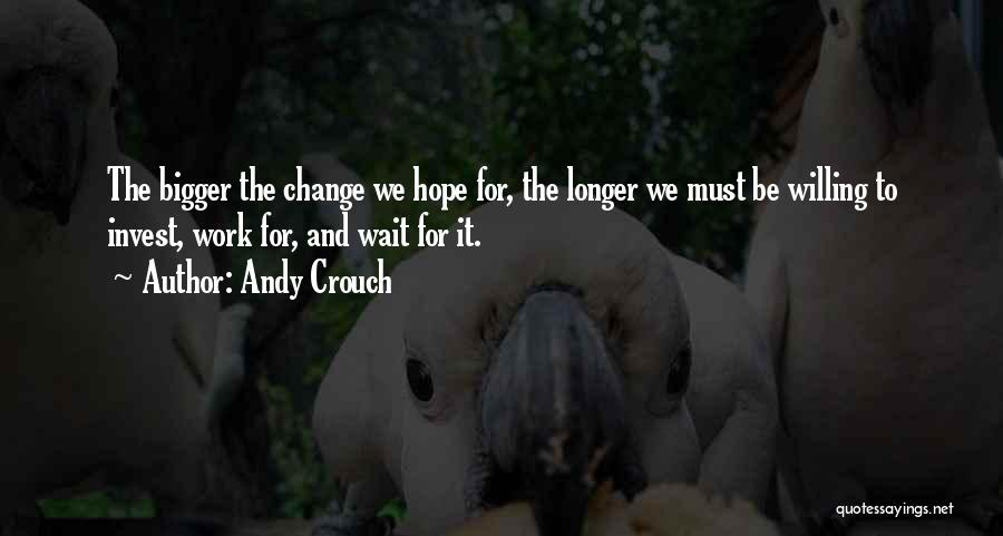 Andy Crouch Quotes 1213299