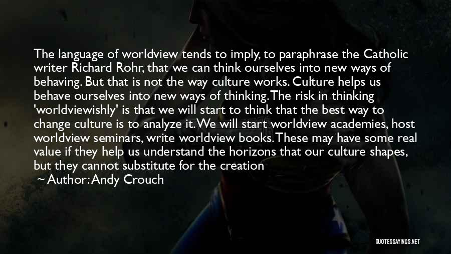 Andy Crouch Quotes 1582829