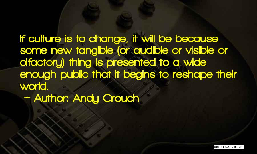 Andy Crouch Quotes 1669766