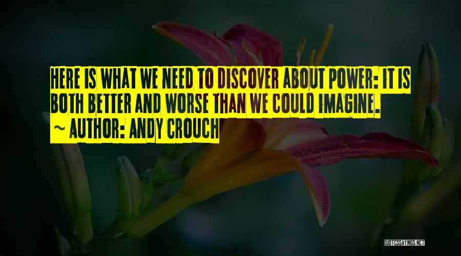 Andy Crouch Quotes 1864184
