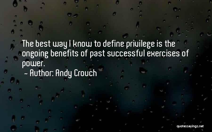 Andy Crouch Quotes 474379