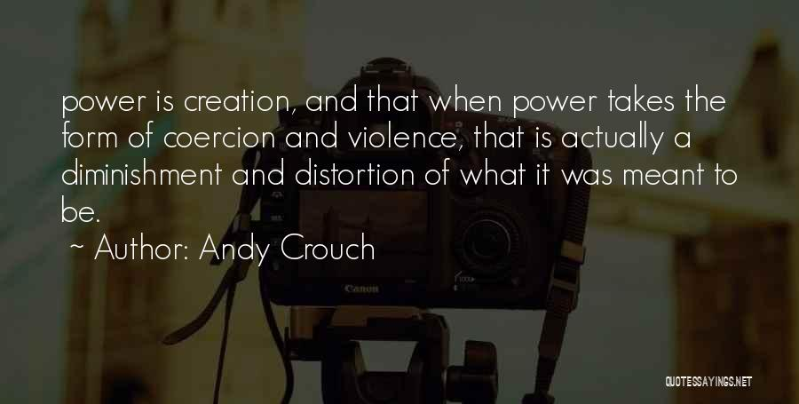 Andy Crouch Quotes 513409