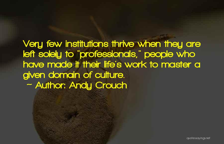 Andy Crouch Quotes 576186