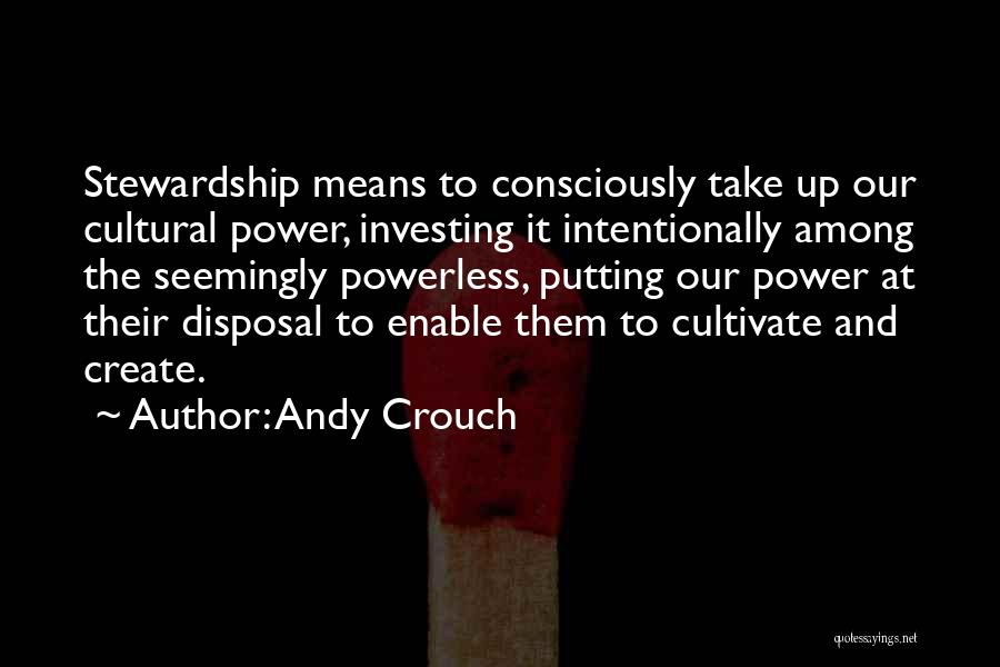 Andy Crouch Quotes 928041