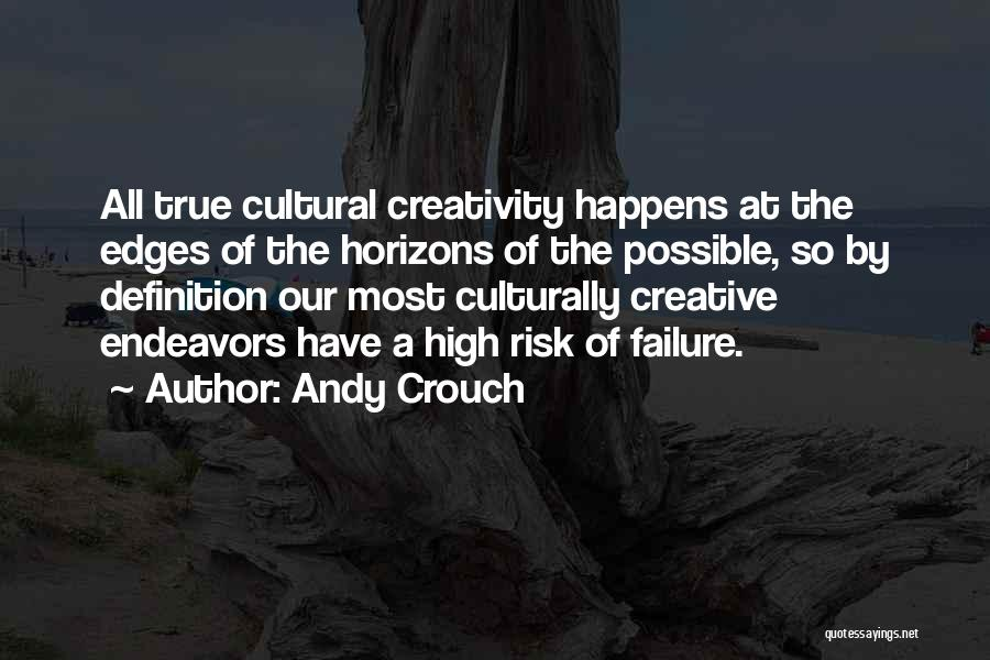 Andy Crouch Quotes 956049