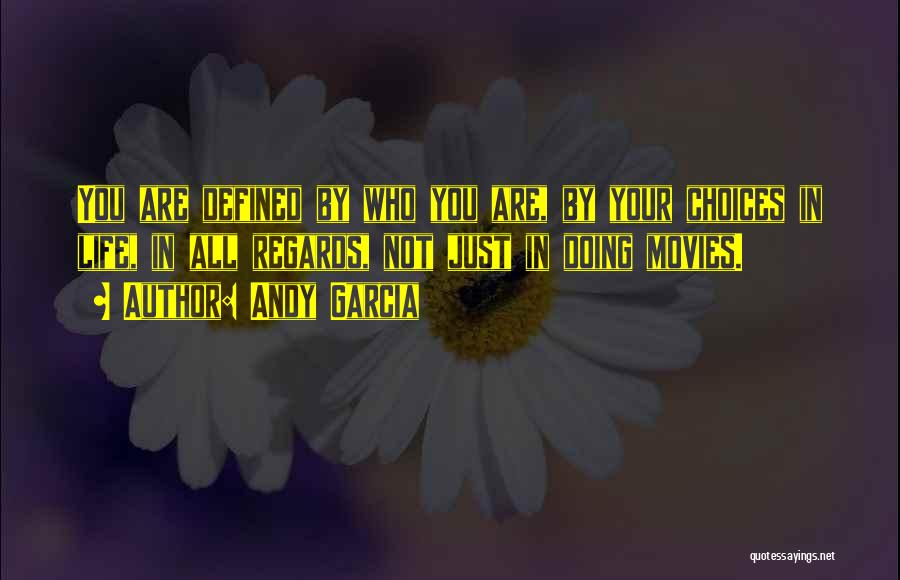 Andy Garcia Quotes 1239774