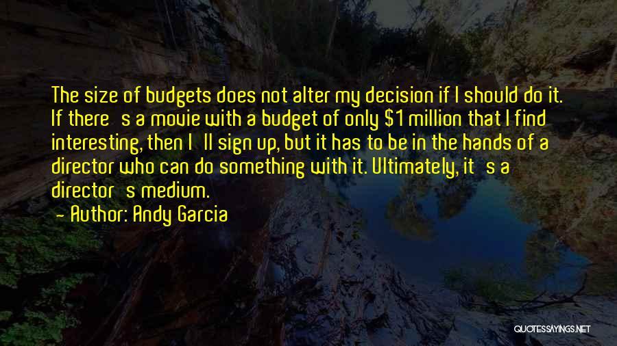 Andy Garcia Quotes 1276524
