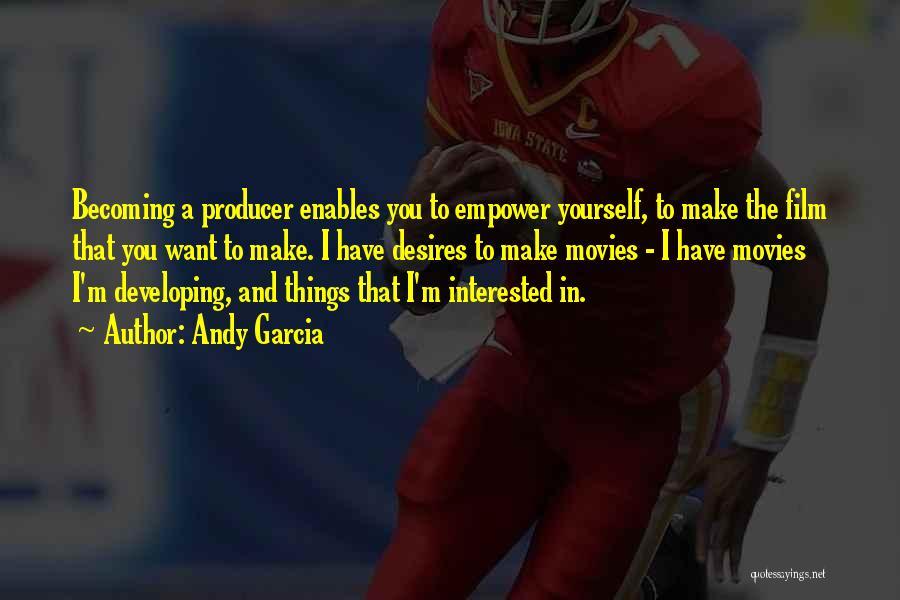 Andy Garcia Quotes 1361482