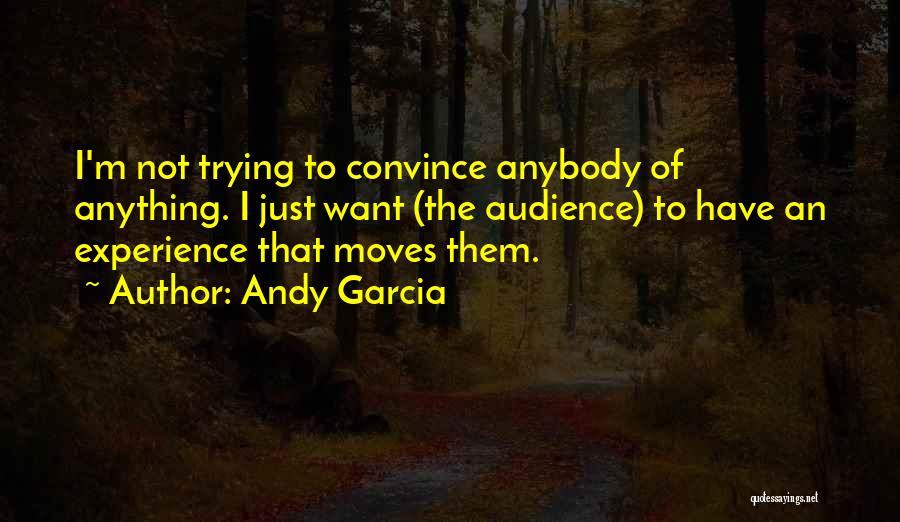 Andy Garcia Quotes 1451574
