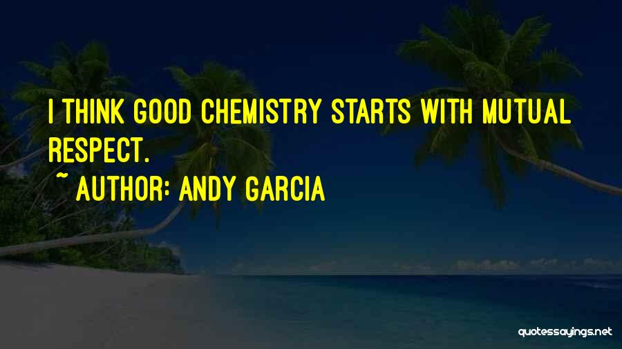 Andy Garcia Quotes 1487726