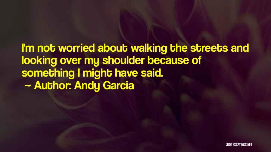 Andy Garcia Quotes 151128