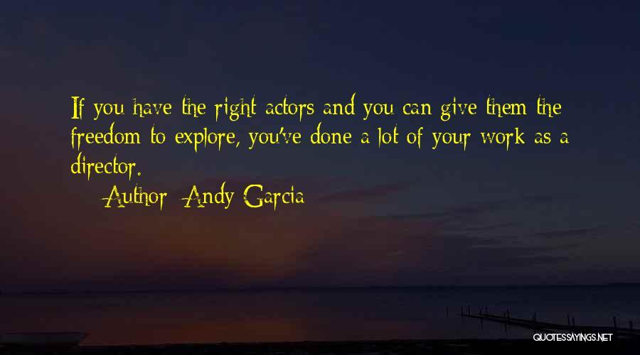 Andy Garcia Quotes 1532956