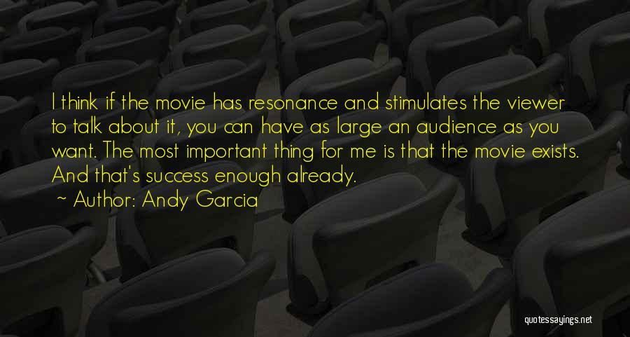 Andy Garcia Quotes 1716372