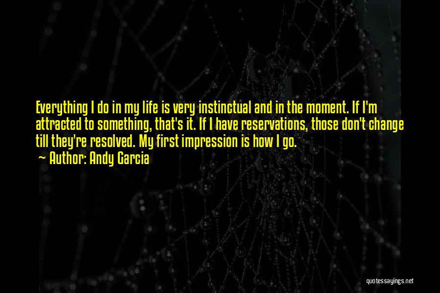 Andy Garcia Quotes 1939462